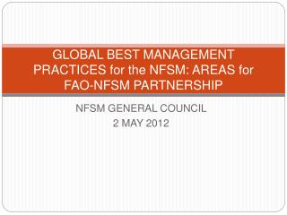 GLOBAL BEST MANAGEMENT PRACTICES for the NFSM: AREAS for FAO-NFSM PARTNERSHIP