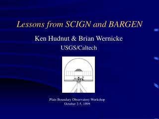 Lessons from SCIGN and BARGEN