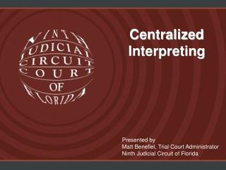 Centralized  Interpreting