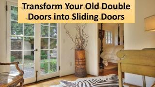 Can you make any door a sliding door installing?