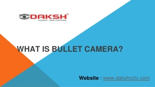 What is bullet camera