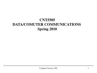 CNT5505 DATA/COMUTER COMMUNICATIONS Spring 2010