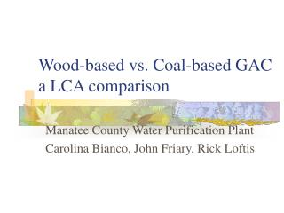 Wood-based vs. Coal-based GAC a LCA comparison