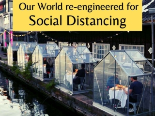Our world re-engineered for social distancing