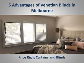 5 Advantages of Venetian Blinds in Melbourne - Price Right Curtains and Blinds