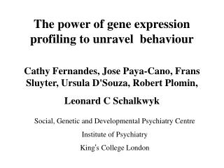 The power of gene expression profiling to unravel  behaviour