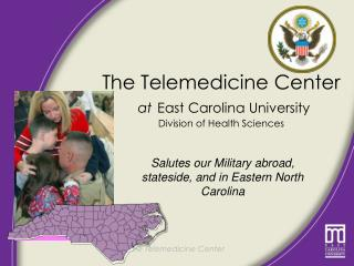 The Telemedicine Center at East Carolina University Division of Health Sciences