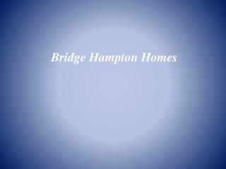 Bridge Hampton Homes