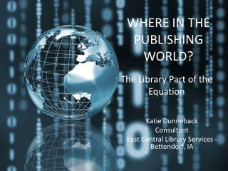 WHERE IN THE PUBLISHING WORLD?