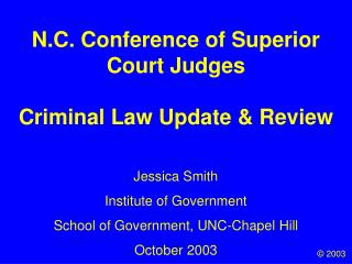 N.C. Conference of Superior Court Judges Criminal Law Update & Review
