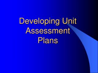 Developing Unit Assessment Plans