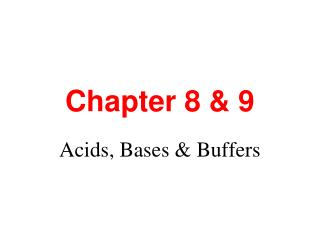 Chapter 8 & 9