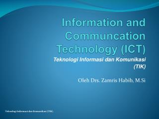 Information and Communcation Technology (ICT )