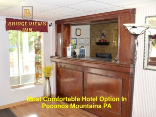 Most Comfortable Hotel Option In Poconos Mountains PA
