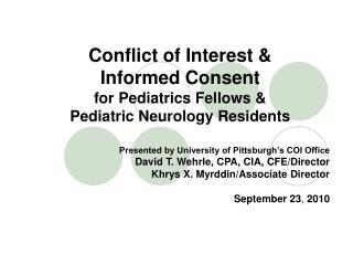 Conflict of Interest &  Informed Consent for Pediatrics Fellows &  Pediatric Neurology Residents