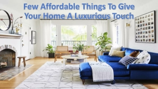 How to make your home seem expensive with simple ideas?