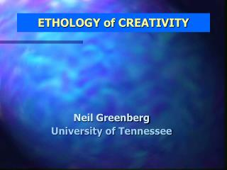 ETHOLOGY of CREATIVITY