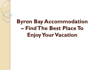 Byron Bay Accommodation – Find The Best Place To Enjoy Your Vacation