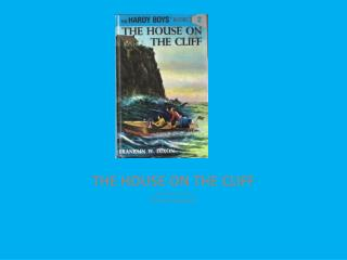 THE HOUSE ON THE CLIFF author Franklin W. Dixon By Josh Ritzenthaler