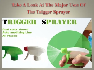 Take A Look At The Major Uses Of The Trigger Sprayer