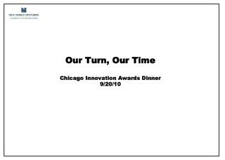 Our Turn, Our Time Chicago Innovation Awards Dinner 9/20/10