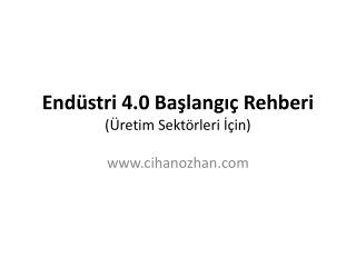 Cihan Özhan - Endüstri 4.0 Başlangıç Rehberi (Üretim Sektörleri için)
