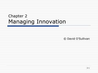 Chapter 2 Managing Innovation