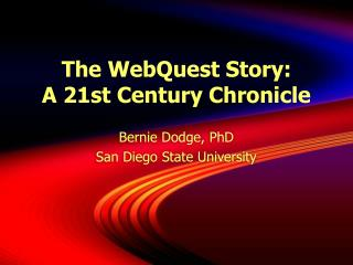 The WebQuest Story:  A 21st Century Chronicle