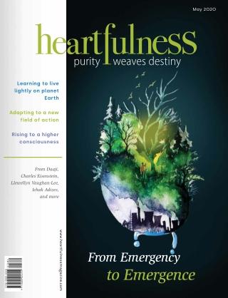 Heartfulness Magazine - May 2020 (Volume 5, Issue 5)