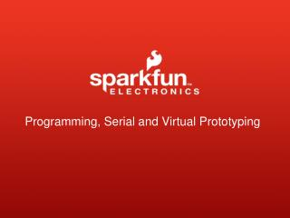 Programming, Serial and Virtual Prototyping