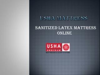 Sanitized Latex Mattress Online – Usha Mattress