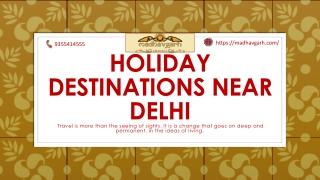 Holiday Destination Near Delhi