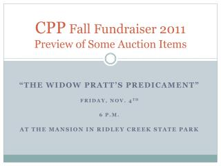 CPP  Fall Fundraiser 2011 Preview  of Some Auction  Items