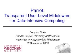 Parrot: Transparent User-Level Middleware for Data-Intensive Computing