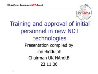 Training and approval of initial personnel in new NDT technologies