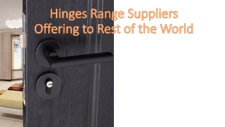 Which are the best hinges used for different operations?