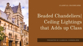Beaded Chandeliers| Ceiling Lightings that Adds up Class