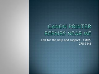 What are Services offered by Canon printer home repair services?