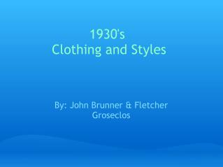 1930's Clothing and Styles