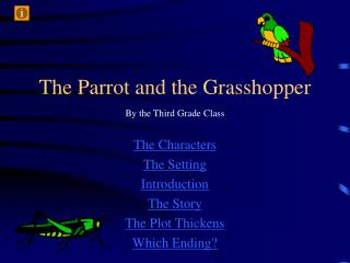 The Parrot and the Grasshopper