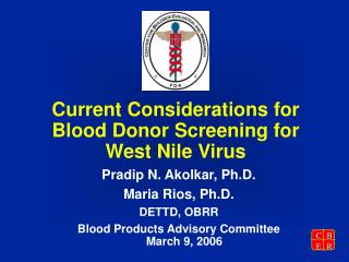 Current Considerations for  Blood Donor Screening for  West Nile Virus