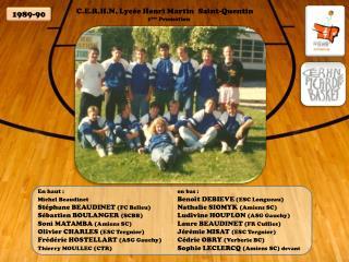 C.E.R.H.N. Lycée Henri Martin  Saint-Quentin 1 ère  Promotion