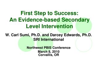 First Step to Success:  An Evidence-based Secondary Level Intervention