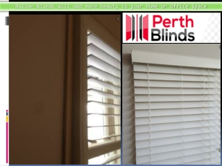 Roller Blinds will add more beauty to your Home or Office Space