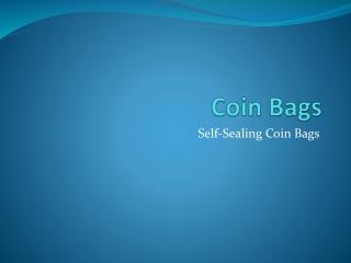 Self-Sealing Coin Bags