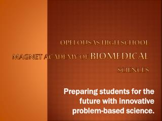 Opelousas High School  Magnet Academy of  Biomedical  Sciences