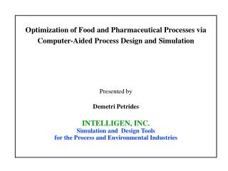 Optimization of Food and Pharmaceutical Processes via Computer-Aided Process Design and Simulation