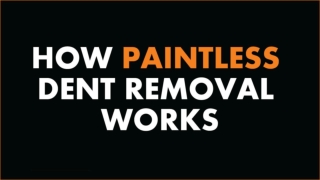 How Paintless Dent Removal Works