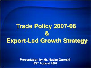 Trade Policy 2007-08  & Export-Led Growth Strategy