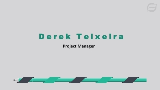 Derek Teixeira - Providing Exceptional Services as Project Manager